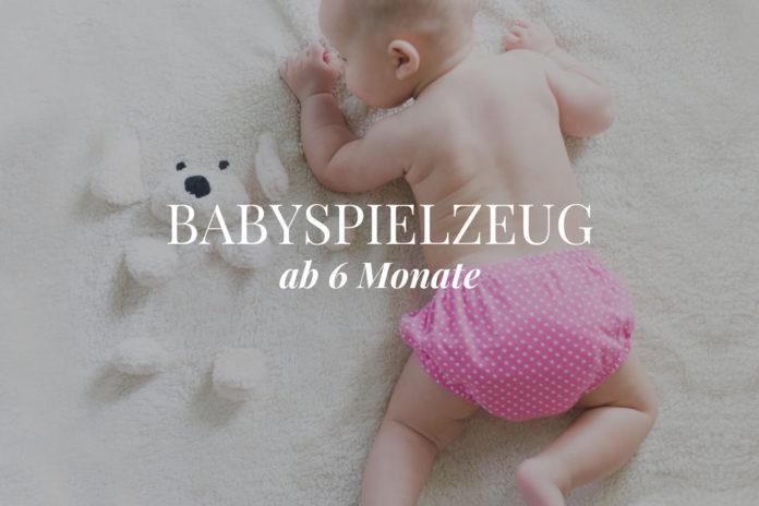 Babyspielzeug ab 6 Monate Ratgeber & Tipps