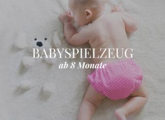 Babyspielzeug ab 8 Monate Ratgeber & Tipps