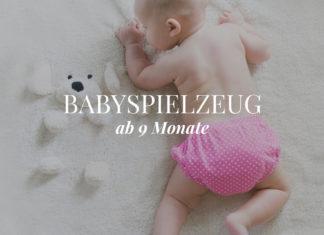 Babyspielzeug ab 9 Monate Ratgeber & Tipps