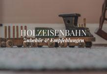 Holzeisenbahn Infos & Empfehlungen, Zubehör
