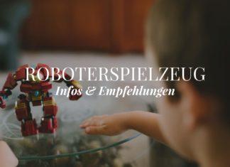 Roboter Spielzeug Infos & Empfehlungen
