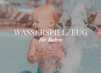 Wasserspielzeug für Babys Empfehlungen