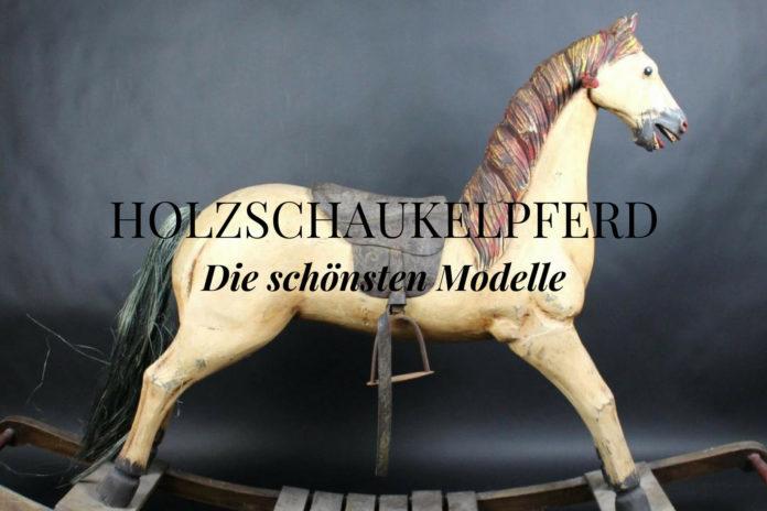 Holzschaukelpferd - Die schönsten Modelle