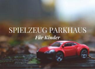 Parkhaus Spielzeug - Das schönste Parkhaus für Kinder