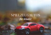 Spielzeugautos – Alles Wissenswertes